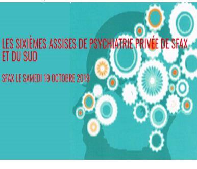 Les Sixièmes Assises de Psychiatrie Privée de Sfax et du Sud